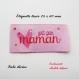 Etiquette tissée  - fait par maman -  28 x 60 mm, rose coeur